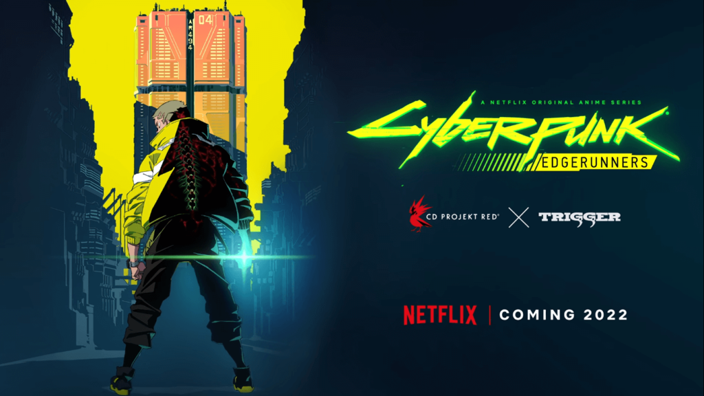 Cyberpunk 2077 will get an anime and will be released on Netflix in 2022